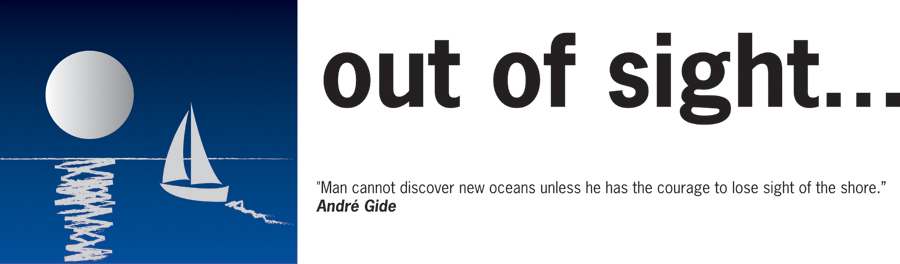 "Out of Sight Logo - Out of Sight Logo - ""Man cannot discover new oceans unless he has the courage to lose sight of the shore."" André Gide"
